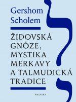 Gershom Scholem: Židovská gnóze, mystika merkavy a talmudická tradice