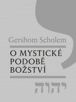 Gershom Scholem: O mystické podobě božství