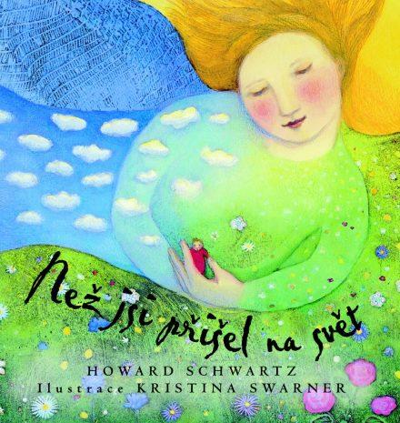 Howard Schwartz: Než jsi přišel na svět