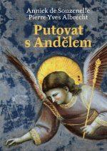 Annick de Souzenelle, Pierre-Yves Albrecht: Putovat s andělem