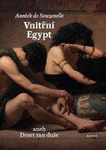 Annick de Souzenelle: Vnitřní Egypt aneb deset ran duše