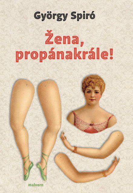 György Spiró: Žena, propánakrále!