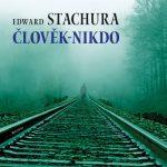 Edward Stachura: Člověk – nikdo