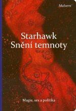 Starhawk: Snění temnoty. Magie, sex a politika