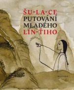 Šu-la-ce: Putování mladého Lin-ťiho