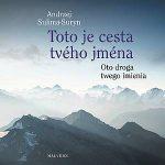 Andrzej Sulima-Suryn: Toto je cesta tvého jména/Oto droga twego imienia