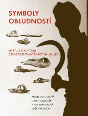 Marie Langerová, Josef Vojvodík, Anja Tippnerová, Josef Hrdlička: Symboly obludností (512 stran, váz.)