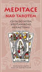 Meditace nad tarotem. Cesta do nitra křesťanského hermetismu.