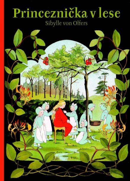 Sibylle von Olfers: Princeznička v lese