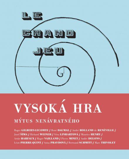 Vysoká hra: Mýtus nenávratného (eds. Jakub Hlaváček, Miloslav Topinka)