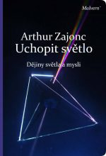 Arthur Zajonc: Uchopit světlo. Dějiny světla a mysli