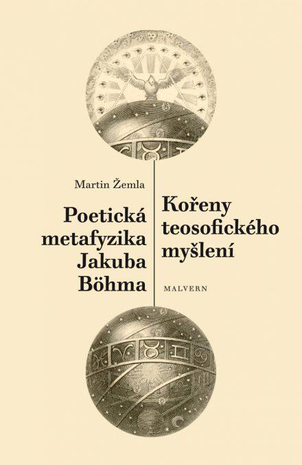 Martin Žemla - Poetická metafyzika Jakuba Bohma