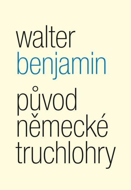 Walter Benjamin: Původ něměcké truchlohry