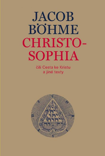 Jacob Böhme: Christosophia čili Cesta ke Kristu a jiné texty