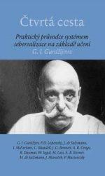 Čtvrtá cesta: Praktický průvodce systémem seberealizace na základě učení G. I. Gurdžijeva
