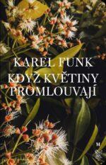 Karel Funk Kdyz kvetiny promlouvaji