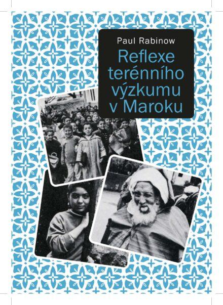 Paul Rabinow: Reflexe terenniho vyzkumu v Maroku