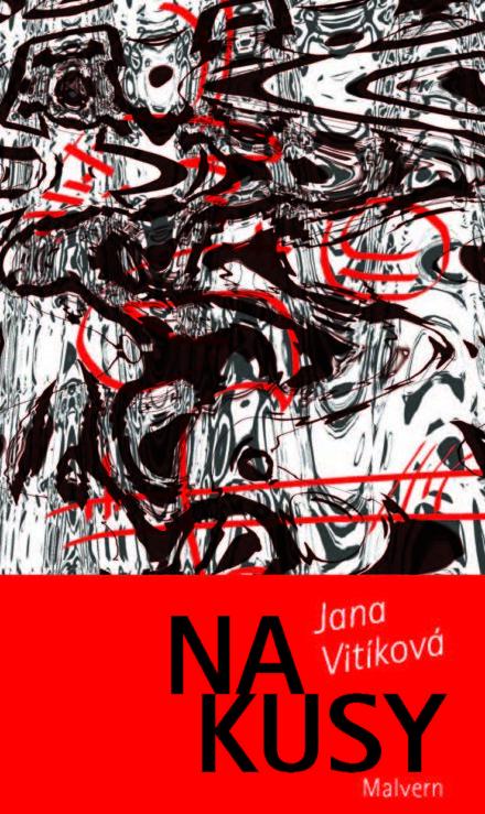 Jana Vitikova: Na kusy
