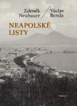 Zdenek Neubauer, Vaclav Benda: Neapolske listy