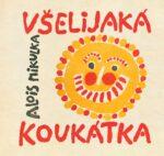 Alois Mikulka: Vselijaka koukatka