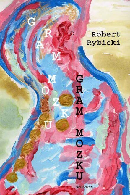 Robert Rybicki Gram mozku