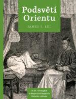 James s. Lee: Podsveti Orientu